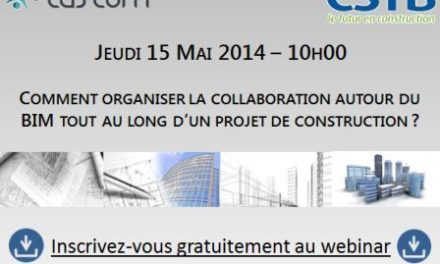 Web-conférence: Comment organiser la collaboration autour du BIM tout au long d'un projet de construction ?
